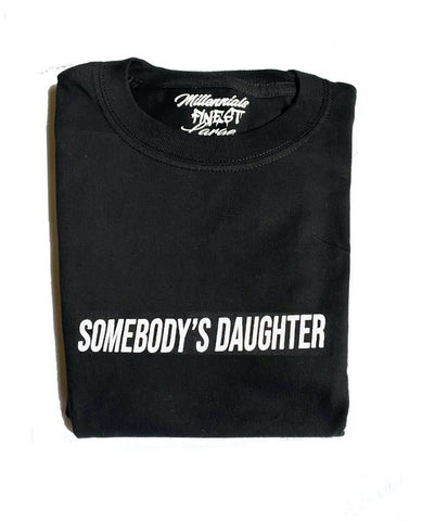 Somebody's Daughter Unisex Statement Tee (Small Font)