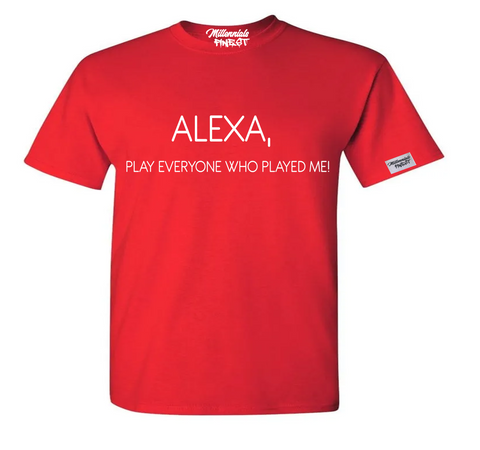 Limited Edition Valentines Day Alexa, Play Everyone That Played Me! Red Unisex T-shirt
