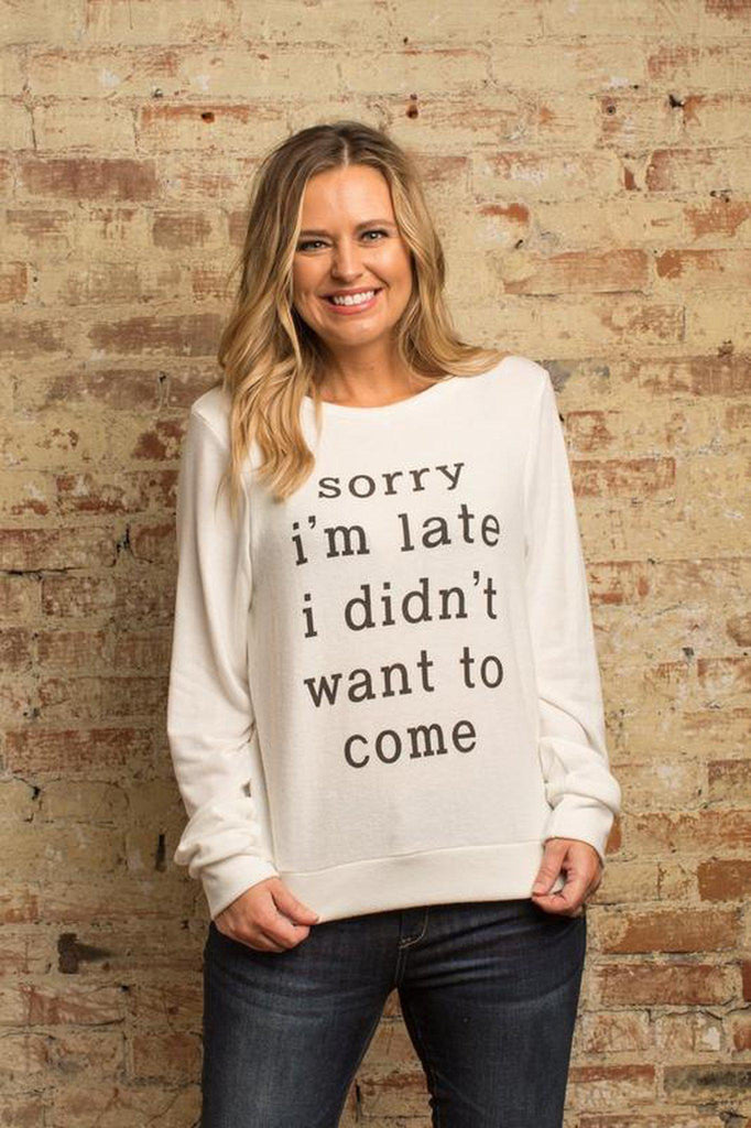 Didn't Want To Come Sweatshirt