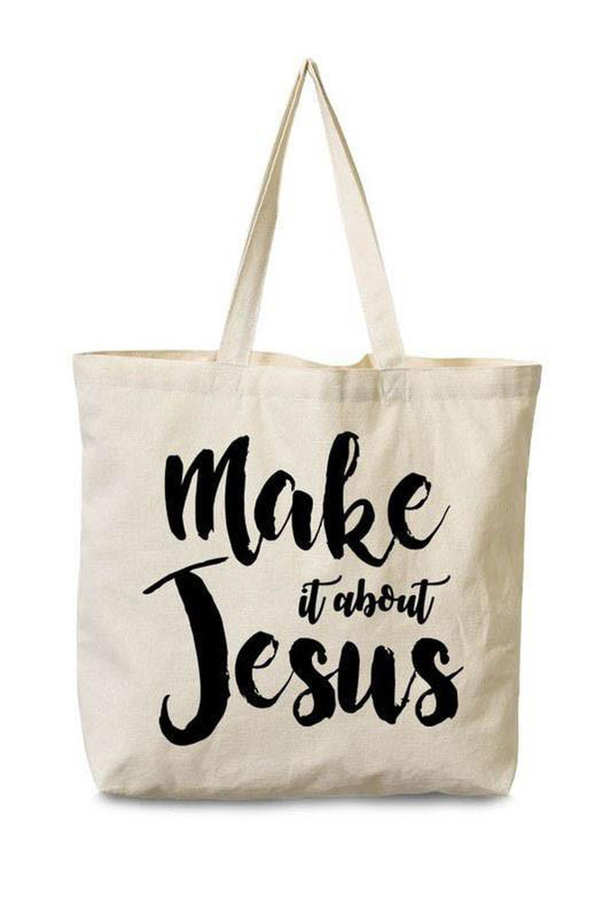 Make It About Jesus Tote