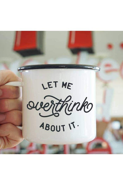 Let Me Over Think About It Mug