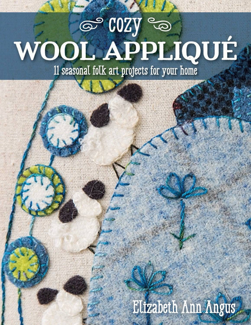 Cozy Wool Applique, Elizabeth Ann Angus - Fabrics N Quilts