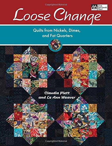 Loose Change, a Precut Fabric Book, Claudia Plett & LeAnn Weaver - Fabrics N Quilts