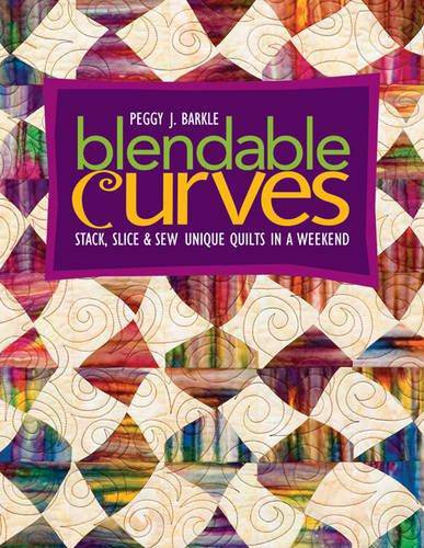 Blendable Curves, Piecing Book Peggy Barkle - Fabrics N Quilts