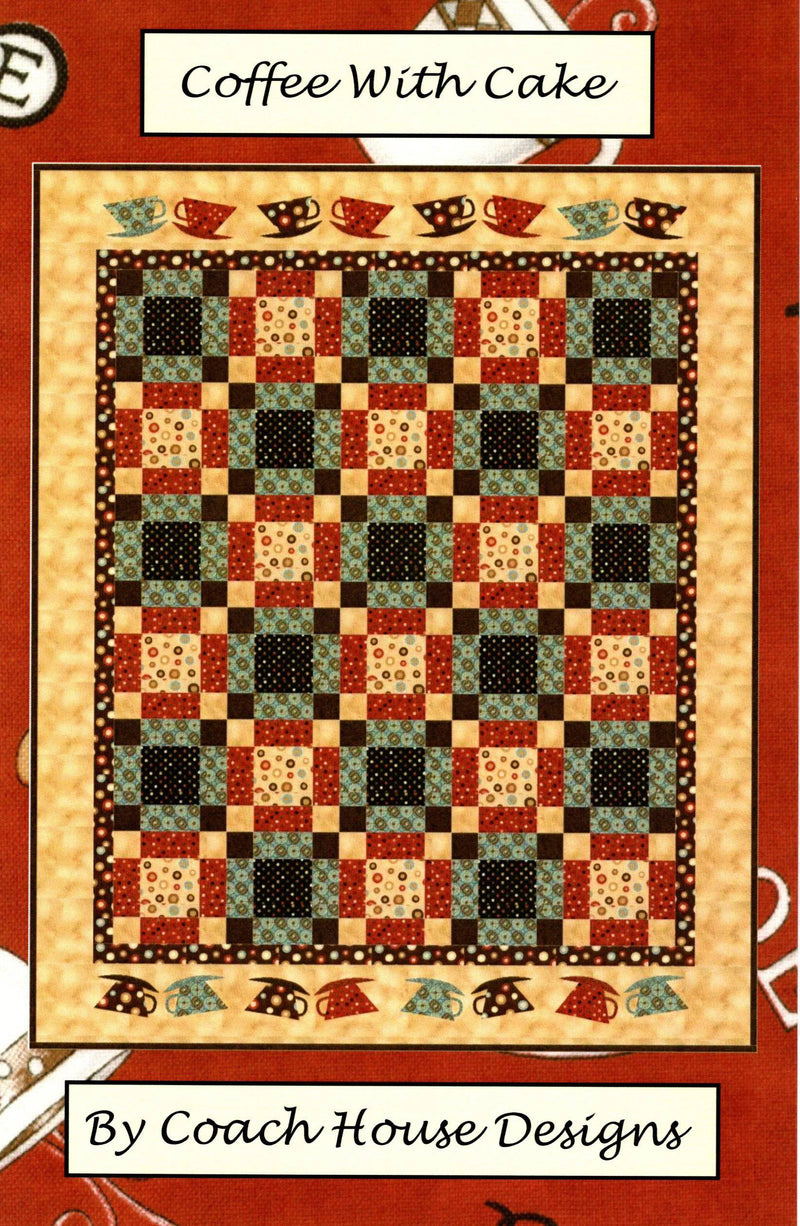 Coffee with Cake Quilt Pattern, Coach House Designs - Fabrics N Quilts