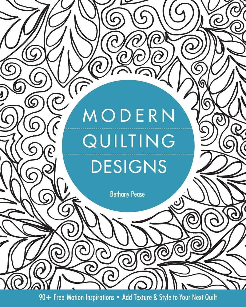 Modern Quilting Designs, Bethany Pease, 90 designs - Fabrics N Quilts
