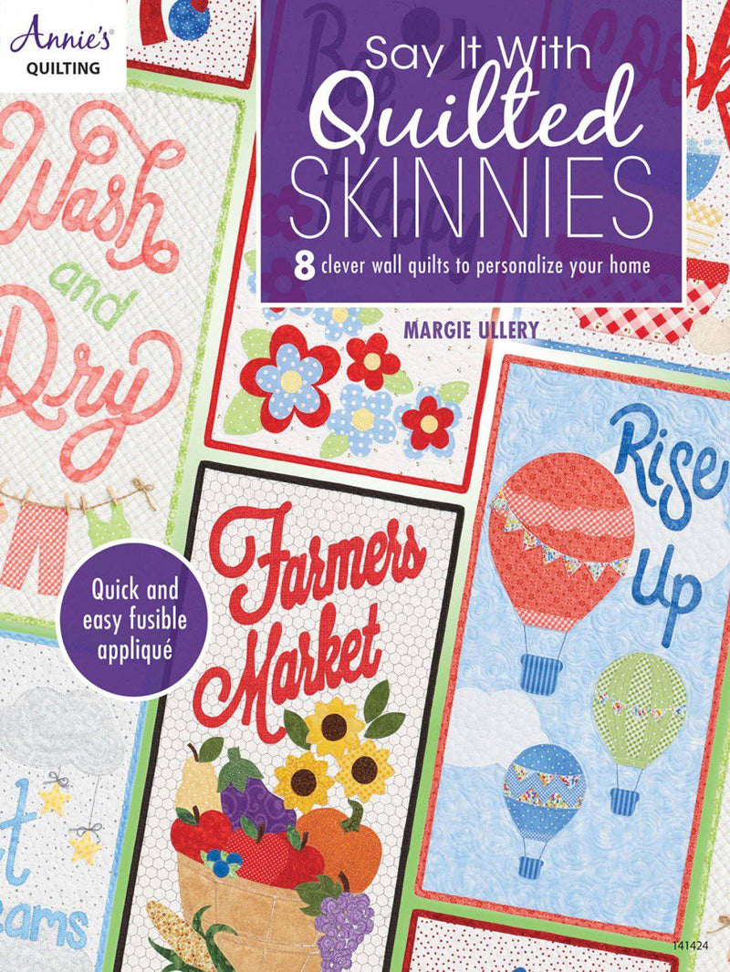Say it With Skinnies Applique Quilt Book, Margie Ullery - Fabrics N Quilts