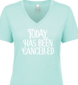 Funny womens shirt, funny tshirt, today has been cancelled, pajama shirt, comfy humerous tee, womens v neck shirt, mint tshirt, graphic tee