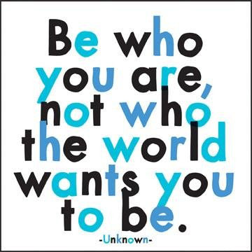 be who you are not who the world wants you to be에 대한 이미지 검색결과