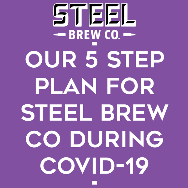 Steel Brew COVID-19 Update