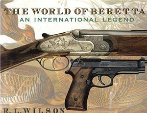 World Of Beretta: An International Legend (History Of Arms)