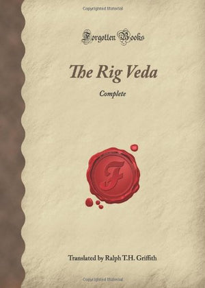 The Rig Veda: Complete (Forgotten Books)