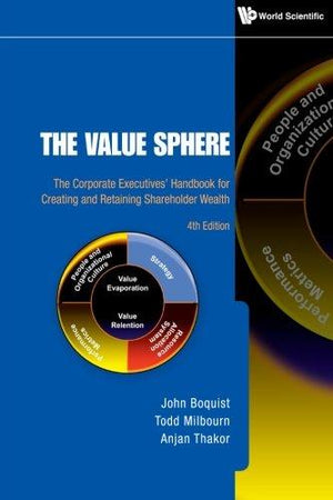Value Sphere The The Corporate Executives Handbook For Creating And Retaining Shareholder Wealth (4Th Edition)