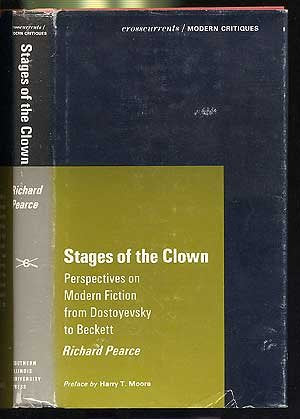 Stages Of The Clown: Perspectives On Modern Fiction From Dostoyevsky To Beckett