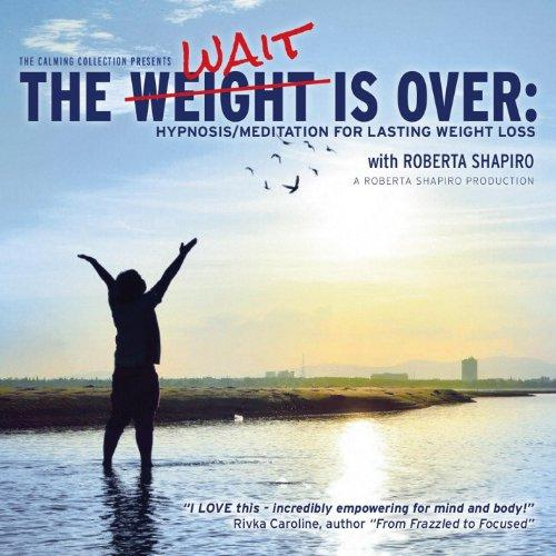 The Weight Is Over  Hypnosismeditation For Lasting Weight Loss