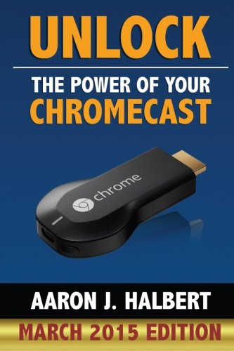 Unlock the Power of Your Chromecast