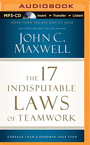 17 Indisputable Laws of Teamwork, The
