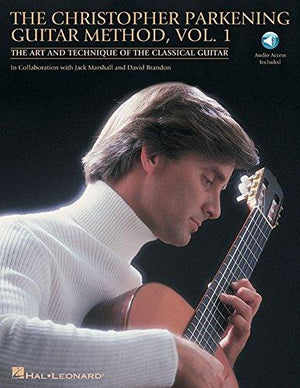 Christopher Parkening The Christopher Parkening Guitar Method - Volume 1: The Technique Of The Classical Guitar Book