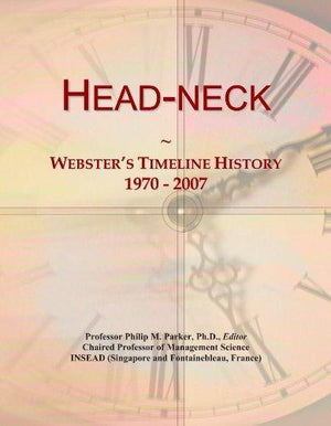 Head-Neck: Webster'S Timeline History, 1970 - 2007