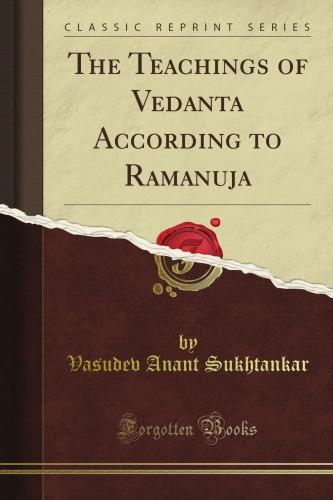 The Teachings Of Vedanta According To Ramanuja