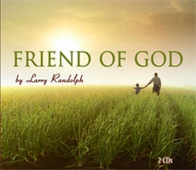 Load image into Gallery viewer, Friend of God  (2 CD Set)