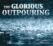 Load image into Gallery viewer, The Glorious Outpouring  (2 CD Set)