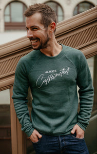 "Sweater ""Always Caffeinated"""