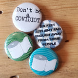 "Pin back Buttons: Sold in sets of 2 - Group 1 ""Covidiot"""