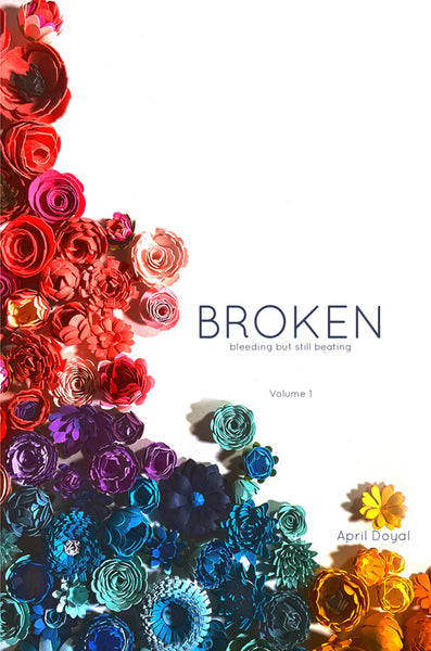 Signed Paperback  Broken Bleeding but still Beating by April Doyal