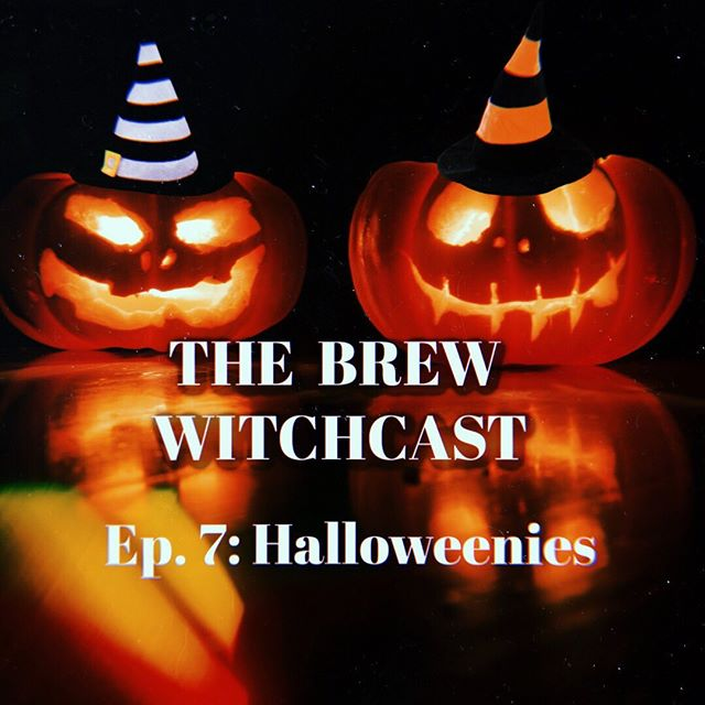 The Brew Witchcast ✦ Episode 7: Halloweenies