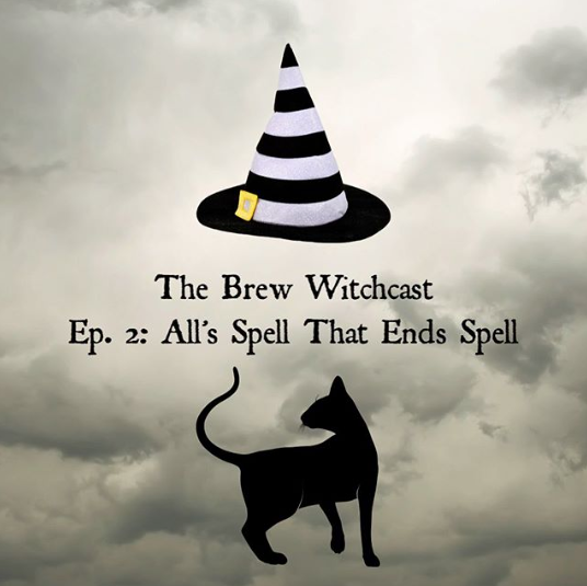 The Brew Witchcast ✦ Episode 2: All's Spells That Ends Spell