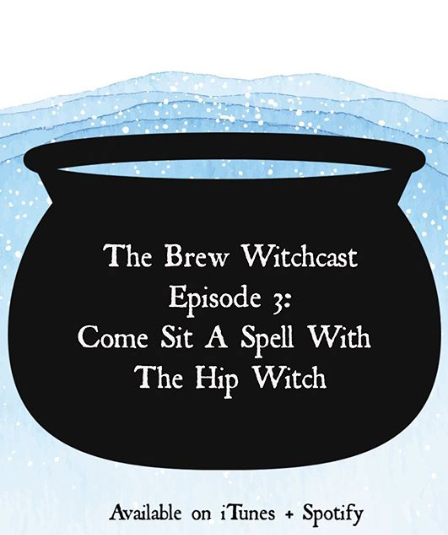 The Brew Witchcast ✦ Episode 3: Come Sit A Spell With The Hip Witch