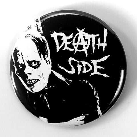 "Death Side ""Satisfy the Instinct"" (1"" or 2.25"" Pin)"