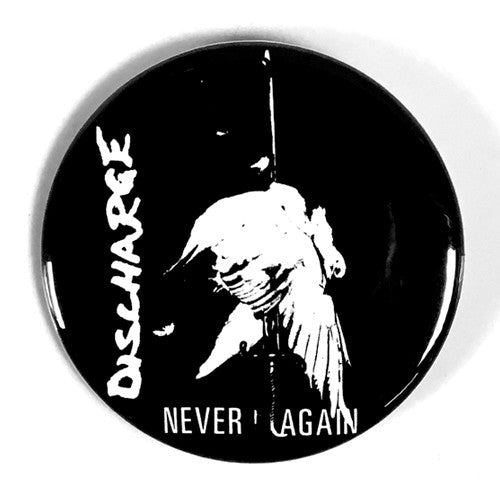"Discharge ""Never Again"" (1"", 1.25"", or 2.25"" Pin)"