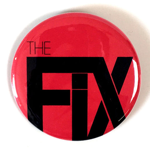 "Fix, The ""Logo"" (1"" or 2.25"" Pin)"