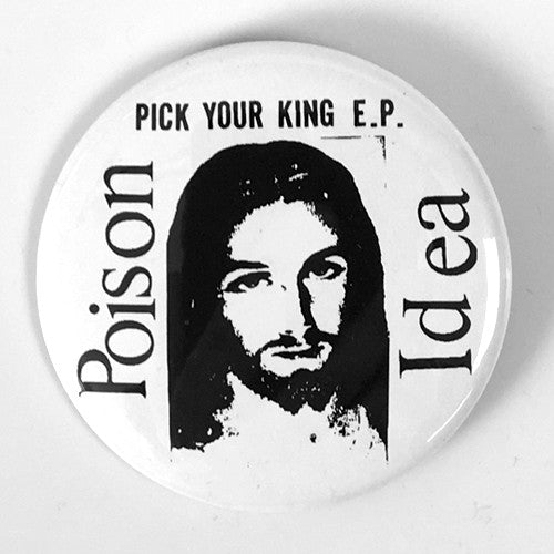 "Poison Idea ""Pick Your King"" White (1"", 1.25"", or 2.25"""" Pin)"