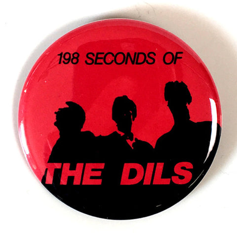 "Dils ""198 Seconds"" (1"" or 2.25"" Pin)"
