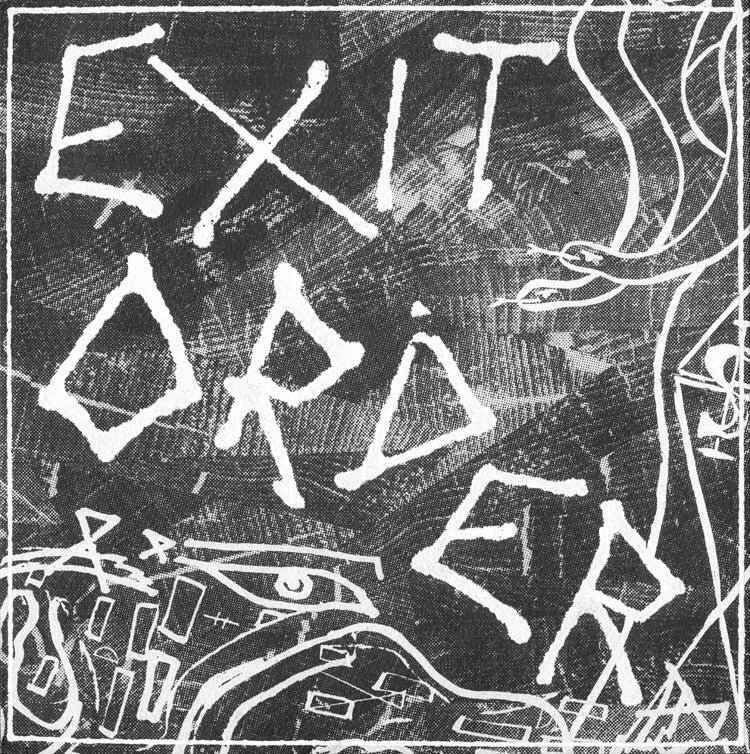 "EXIT ORDER ""S/T"" 7"""