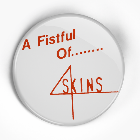 "4 Skins ""A Fistful of"" (1"", 1.25"", or 2.25"") Pin"