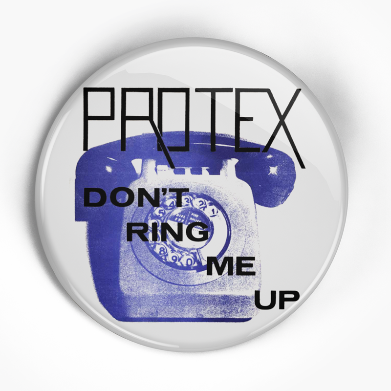 "Protex ""Don't Ring Me Up"" (1"", 1.25"", or 2.25"") Pin"