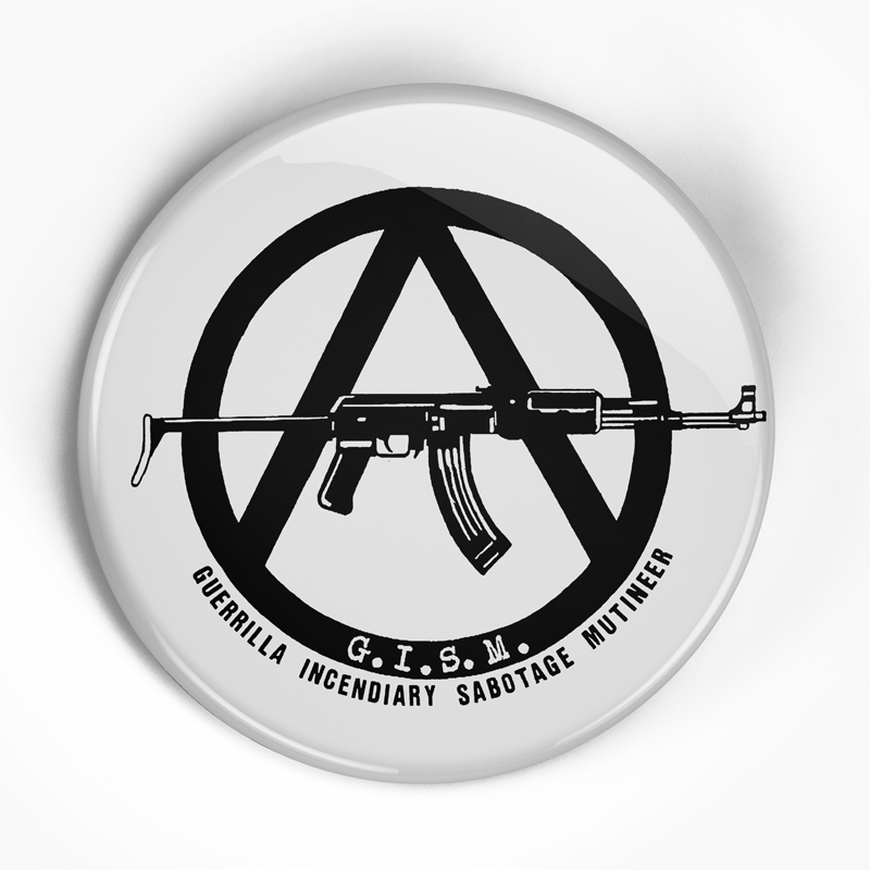 "Gism ""Guerilla Incendiary Sabotage Mutineer (White)"" (1"", 1.25"", or 2.25"") Pin"