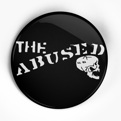 "Abused, The ""Skull"" (1"", 1.25"", or 2.25"") Pin"