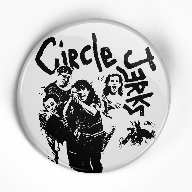 "Circle Jerks ""Group"" (1"", 1.25"", or 2.25"") Pin"