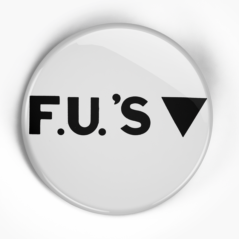 "Fus ""Logo"" (1"", 1.25"", or 2.25"") Pin"