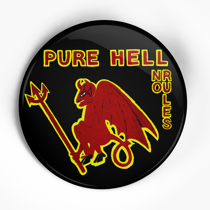 "Pure Hell ""No Rules"" (1"", 1.25"", or 2.25"") Pin"