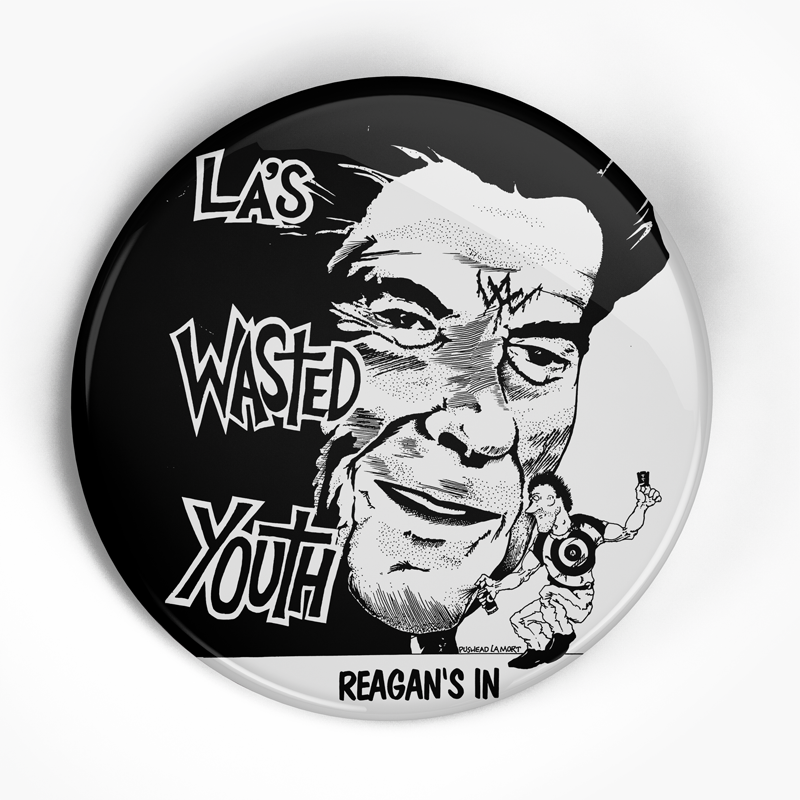 "Wasted Youth ""Reagan's In"" (1"", 1.25"", or 2.25"") Pin"