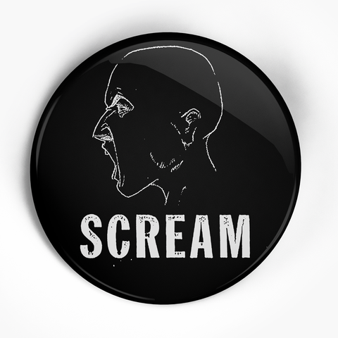 "Scream ""Still Screaming"" (1"", 1.25"", or 2.25"") Pin"