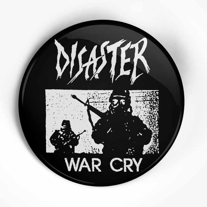 "Disaster ""War Cry"" (1"", 1.25"", or 2.25"") Pin"