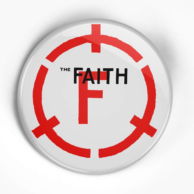 "Faith, The ""Void Split Label"" (1"", 1.25"", or 2.25"") Pin"
