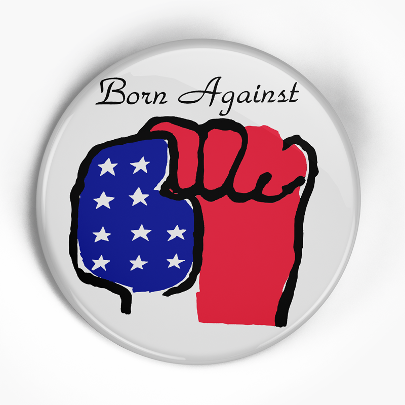 "Born Against ""Fist"" (1"", 1.25"", or 2.25"") Pin"